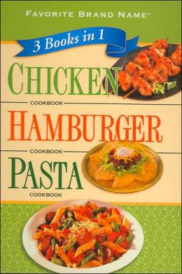 3 Books in 1: Chicken/ Hamburger/ Pasta Cookbook