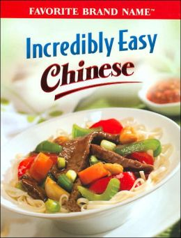 Incredibly Easy Chinese Cooking Recipes