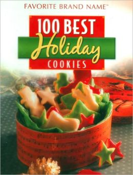 Favorite Brand Name Recipes: 100 Best Holiday Cookies