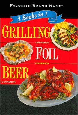 3 Books in 1: Grilling/ Foil/ Beer Cookbook
