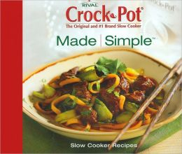 Made Simple: Crock Pot Recipes