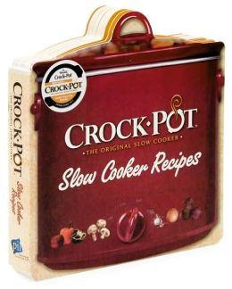 Crock Pot - The Original Slow Cooker: Slow Cooker Recipes