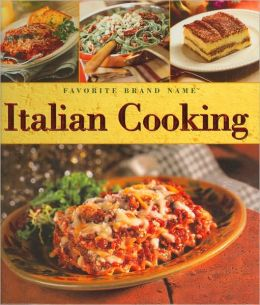 Favorite Brand Name Italian Cooking Cookbook