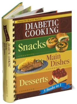Diabetic Cooking 3 in 1: Snacks, Main Dishes and Desserts.