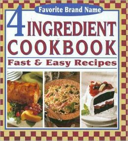 4 Ingredient Cookbook: Fast and Easy Recipes