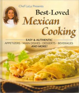 Chef La La Presents: Best-Loved Mexican Cooking