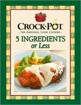 Rival Crock Pot 5 Ingredients or Less