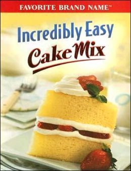 Incredibly Easy Cake Mix