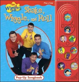 Wiggles Shake Wiggle and Roll: Interactive Pop-Up Songbook