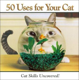 50 Uses for Your Cat