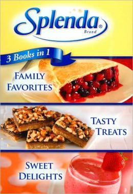 Splenda 3 Books in 1: Family Favorites, Tasty Treats, Sweet Delights