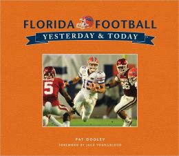Yesterday and Today: University of Florida Football