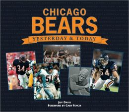Yesterday and Today: Chicago Bears
