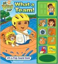 What a Team: Lift-a-Flap Sound Book (Go, Diego, Go! Series)