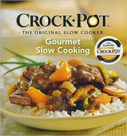 Crock Pot Gourmet Slow Coo
