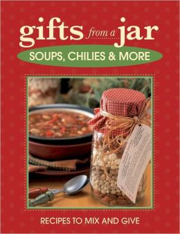 Gifts from a Jar: Soups, Chilis & More