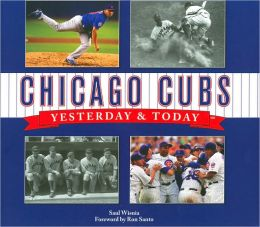 Chicago Cubs: Yesterday and Today