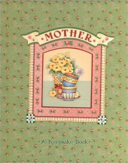 Mother: A Keepsake Book