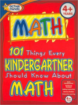 101 Things Every Kindergartner Should Know About Math (Active Minds Series)