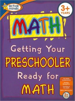 Getting Your Preschooler Ready for Math (Active Minds Series)