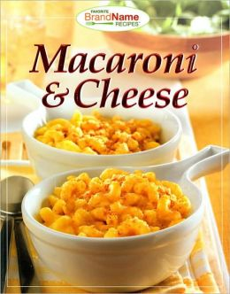Macaroni and Cheese (Favorite Brand Name Recipes Series)