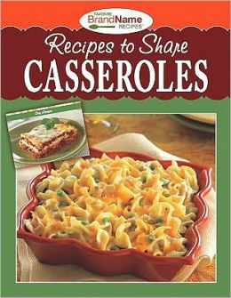 Recipes to Share: Casseroles