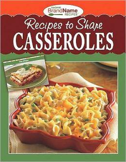 Recipes to Share: Casseroles