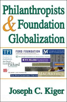Philanthropists and Foundation Globalization