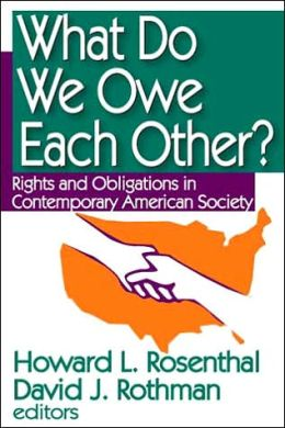 What Do We Owe Each Other?: Rights and Obligations in Contemporary American Society