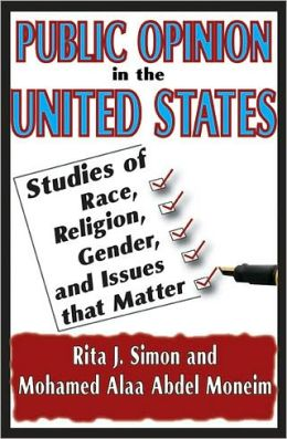 Public Opinion in the United States: Studies of Race, Religion, Gender, and Issues That Matter