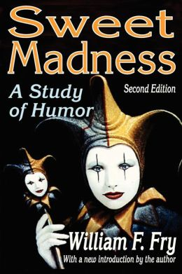 Sweet Madness: A Study of Humor