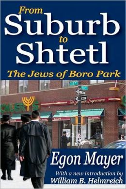 From Suburb to Shtetl: The Jews of Boro Park