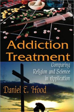 Addiction Treatment: Comparing Religion and Science in Application