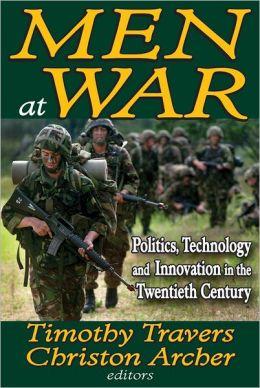 Men at War: Politics, Technology and Innovation in the Twentieth Century