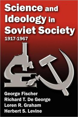 Science And Ideology In Soviet Society