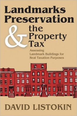 Landmarks Preservation and the Property Tax: Assessing Landmark Buildings for Real Taxation Purposes