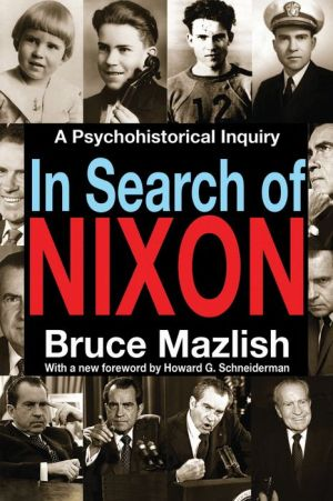 In Search of Nixon: A Psychohistorical Inquiry