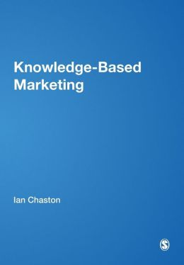 Knowledge-Based Marketing: The 21st Century Competitive Edge