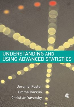 Understanding and Using Advanced Statistics: A Practical Guide for Students