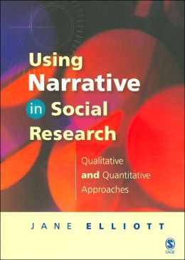 Using Narrative in Social Research: Qualitative and Quantitative Approaches