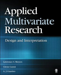 Applied Multivariate Research: Design and Interpretation
