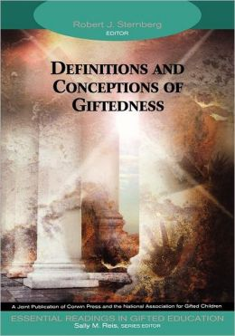 Definitions and Conceptions of Giftedness (Essential Readings in Gifted Education; 1)