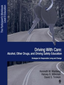 Driving with Care: Alcohol, Other Drugs, and Driving Safety Education-Strategies for Responsible Living: The Participants Workbook, Level II Education