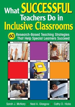 What Successful Teachers Do in Inclusive Classrooms: 60 Research-Based Teaching Strategies That Help Special Learners Succeed