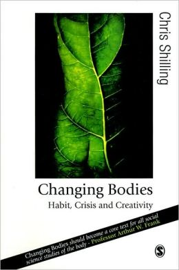 Changing Bodies: Habit, Crisis and Creativity