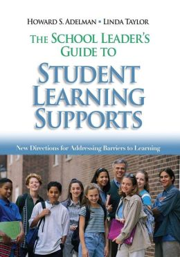 The School Leader's Guide to Student Learning Supports: New Directions for Addressing Barriers to Learning