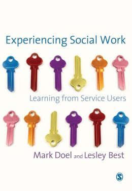 Experiencing Social Work: Learning from Service Users