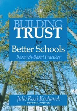Building Trust for Better Schools: Research-Based Practices