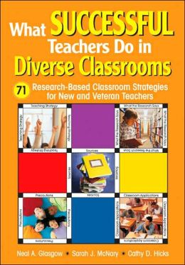 What Successful Teachers Do in Diverse Classrooms: 71 Research-Based Classroom Strategies for New and Veteran Teachers