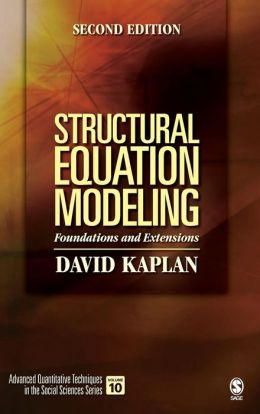 Structural Equation Modeling: Foundations and Extensions (Advanced Quantitative Techniques in the Social Sciences) David W. Kaplan